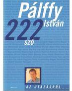 222 szó az utazásról - Pálffy István
