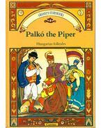 Palkó the Piper - Furulyás Palkó