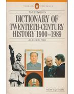 The Penguin Dictionary of Twentieth-Century History 1900-1989 - PALMER, ALAN