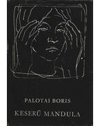 Keserű mandula - Palotai Boris