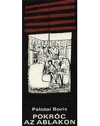 Pokróc az ablakon - Palotai Boris