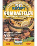 Gombaételek - 50 recept
