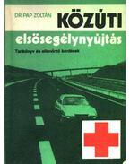 Közúti elsődegélynyújtás - Pap Zoltán