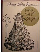Pápa vagy zsinat?