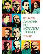A magyar népi mozgalom története - 1920-1990 - Papp István