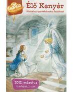 Élő Kenyér 2012. március II. évf. 3. szám - Papp Tamás (szerk.)