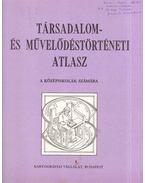 Társadalom- és művelődéstörténeti atlasz - Papp-Váry Árpád