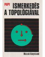 Ismerkedés a topológiával - Papy