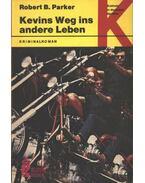 Kevins Weg ins andere Leben - Parker, Robert B.