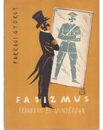 Fasizmus frakkban és mundérban - Parragi György