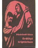 Erdélyi triptichon - Páskándi Géza