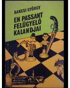En Passant felügyelő kalandjai - Bakcsi György