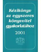 Kézikönyv az egyszeres könyvvitel gyakorlatához 2001 - Pásztói István