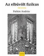 Az elbűvölt fizikus - Írások - Patkós András