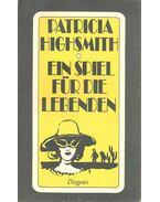 Ein Spiel für die Lebenden - Patricia Highsmith