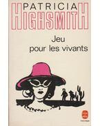 Jeu pour les vivants - Patricia Highsmith