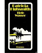 Tiefe Wasser - Patricia Highsmith