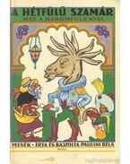 A hétfülű szamár meg a háromfülű nyúl - Paulini Béla