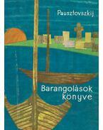 Barangolások könyve - Pausztovszkij, Konsztantyin