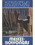Messzi bolyongás - Pausztovszkij, Konsztantyin