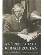 A népzenekutató Kodály Zoltán - Pávai István