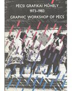 Pécsi Grafikai Műhely 1973-1983