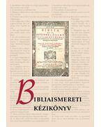 Bibliaismereti Kézikönyv - Pecsuk Ottó