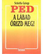 PED, a lábad őrizd meg!