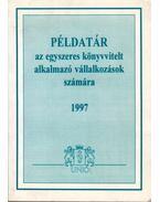 Példatár az egyszeres könyvvitelt alkalmazó vállalkozók számára 1997