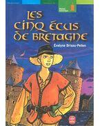Les cinq écus de Bretagne - Pellen-Brisou Évelyne