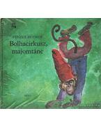 Bolhacirkusz, majomtánc - Pénzes Bethen
