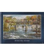 Painting the Grand River Valley - Peter Etril Snyder