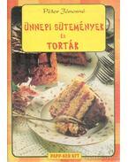 Ünnepi sütemények és torták - Péter Jánosné