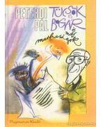 Tücsök és bogár és más marhaságok - Peterdi Pál
