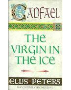 The Virgin in the Ice - Peters, Ellis