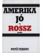 Amerika jó és rossz között - Pető Ferenc