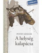 A helység kalapácsa - Petőfi Sándor