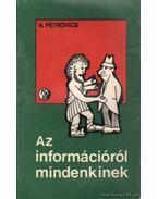 Az információról mindenkinek - Petrovics, N.