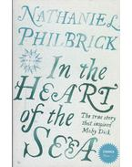 In the Heart of the Sea - Philbrick, Nathaniel