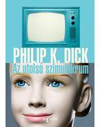 Az utolsó szimulákrum - Philip K. Dick