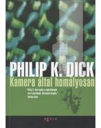 Kamera által homályosan - Philip K. Dick