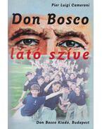Don Bosco  látó szíve - Pier Luigi Cameroni