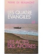 Les quatre évangiles et les actes des apotres - Pierre de Beaumont