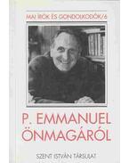 P. Emmanuel önmagáról - Pierre Emmanuel