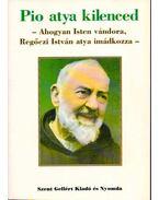 Pio atya kilenced (dedikált)