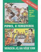 Pipacs, a fenegyerek / Minden jó, ha vége van