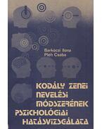 Kodály zenei nevelési módszerének pszichológiai hatásvizsgálata - Pléh Csaba, Barkóczi Ilona