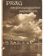 Prag, Ein Fotografisches Bilderbuch - Plicka, Karel