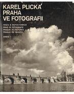 Praha ve Fotografii - Plicka, Karel