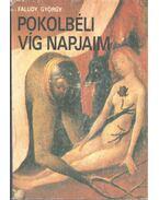 Pokolbéli víg napjaim (dedikált) - Faludy György